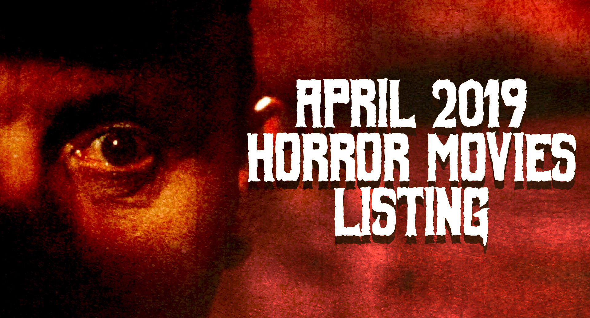 Horror Movies Showing in April 2019