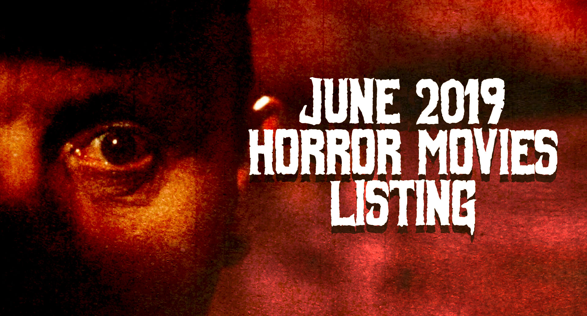 Horror Movies Showing in June 2019