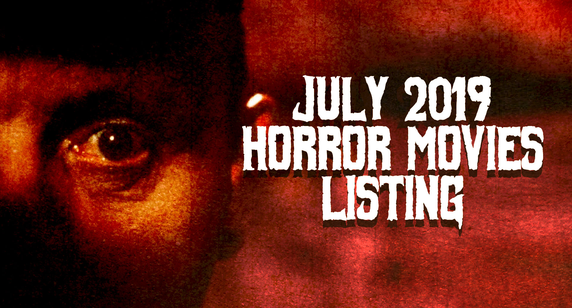 Horror Movies Showing in July 2019