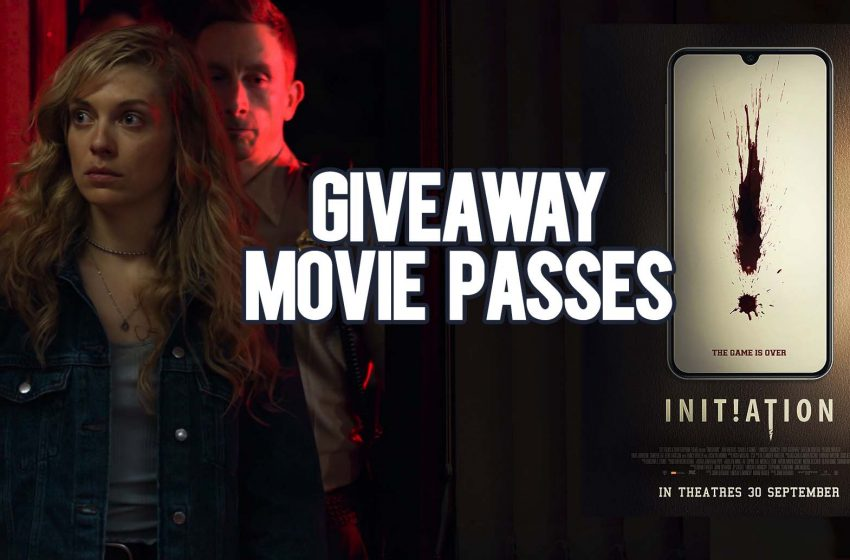 [Closed] Giveaway Movie Passes: Initiation