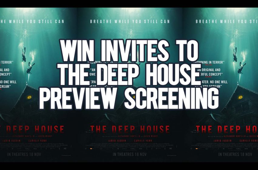 [Closed] Win Invites To The Deep House Preview Screening